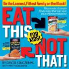Eat This Not That! for Kids!: Be the Leanest, Fittest Family on the Block! Cover Image