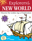 Explorers of the New World: Discover the Golden Age of Exploration (Build It Yourself) Cover Image
