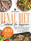 Renal Diet Cookbook for Beginners: Manage Kidney Disease with Low Sodium, Low Potassium Recipes. Tasty Recipes for Beginners Cover Image