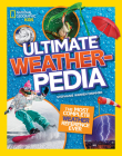 National Geographic Kids Ultimate Weatherpedia: The most complete weather reference ever Cover Image