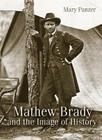 Mathew Brady and the Image of History Cover Image