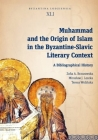 Muhammad and the Origin of Islam in the Byzantine-Slavic Literary Context: A Bibliographical History Cover Image
