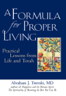 A Formula for Proper Living: Practical Lessons from Life and Torah Cover Image