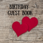 Birthday Guest Book: Guest Book For Family Get Together Well Wishes Sign In Guestbook Perfectly sized 8.5 x 8.5 Cover Image