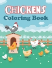 Chickens Coloring Book: Amazing Chickens Coloring Pages - Cute Little Chickens Coloring Illustrations - Great Coloring Book for Kids 4-8 - Sui Cover Image