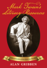 Mark Twain's Literary Resources: A Reconstruction of His Library and Reading Cover Image