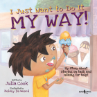 I Just Want to Do It My Way!: My Story about Staying on Task and Asking for Help (Best Me I Can Be! #5) Cover Image