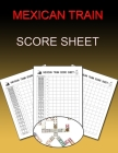 Mexican Train Score Sheet: Chicken Foot & Mexican Train Dominoes Accessories, Mexican Train Score Pads, Chicken Sheets Cover Image