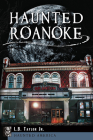 Haunted Roanoke (Haunted America) Cover Image