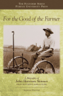 For the Good of the Farmer: A Biography of John Harrison Skinner, Dean of Purdue Agriculture (Founders) Cover Image