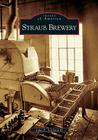 Straub Brewery (Images of America (Arcadia Publishing)) Cover Image