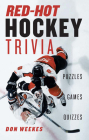 Red-Hot Hockey Trivia: Puzzles, Games, Quizzes Cover Image