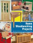 Home Woodworking Projects: Beautiful & Functional Items for Every Room Cover Image