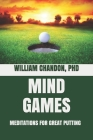 Mind Games: Meditations for Great Putting Cover Image
