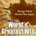 World's Greatest Hits: Songs That Rock The Ages Cover Image