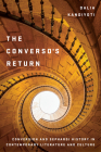 The Converso's Return: Conversion and Sephardi History in Contemporary Literature and Culture (Stanford Studies in Jewish History and Culture) Cover Image