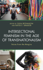 Intersectional Feminism in the Age of Transnationalism: Voices from the Margins Cover Image