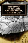 Ancient Myths, Ancient Lies: The Origins of Heresy Cover Image