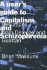 A User's Guide to Capitalism and Schizophrenia: Deviations from Deleuze and Guattari Cover Image