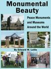Monumental Beauty: Peace Monuments and Museums Around the World Cover Image