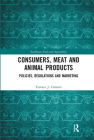 Consumers, Meat and Animal Products: Policies, Regulations and Marketing Cover Image