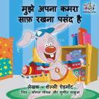 I Love to Keep My Room Clean: Hindi Edition (Hindi Bedtime Collection) Cover Image