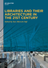 Libraries and Their Architecture in the 21st Century Cover Image