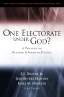 One Electorate Under God?: A Dialogue on Religion and American Politics Cover Image