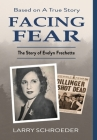 Facing Fear: The True Story of Evelyn Frechette Cover Image