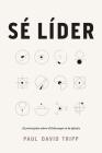 Sé líder: 12 principios sobre el liderazgo en la iglesia Cover Image