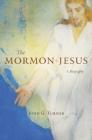 The Mormon Jesus Cover Image