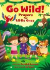 Go Wild! Prayers for Little Ones Cover Image