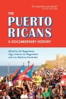The Puerto Ricans: A Documentary History Cover Image