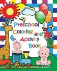 Preschool Coloring Activity Book: Simple Puzzles and Coloring in This Book Will Stimulate Kids and Encourage Their Creativity Cover Image