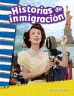 Historias de Inmigración (Immigration Stories) (Primary Source Readers) Cover Image