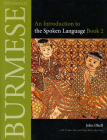 Burmese (Myanmar): An Introduction to the Spoken Language, Book 2 Cover Image