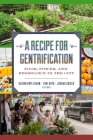 A Recipe for Gentrification: Food, Power, and Resistance in the City Cover Image