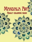 Mandala Art Adult Coloring Book: Stress Relieving Mandala Designs for Adults Relaxation Cover Image