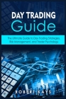 Day Trading Guide: The Ultimate Guide to Day Trading Strategies, Risk Management, and Trader Psychology Cover Image