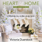 Heart & Home for Christmas: Celebrating Joy in Your Living Space Cover Image
