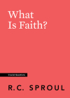 What Is Faith? (Crucial Questions) Cover Image