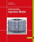 Understanding Injection Molds 2e Cover Image