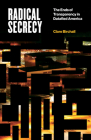 Radical Secrecy: The Ends of Transparency in Datafied America (Electronic Mediations #60) Cover Image