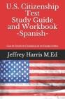 US Citizenship Test Study Guide and Workbook Spanish: Guía de estudio de ciudadanía de los Estados Unidos Cover Image