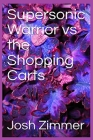 Supersonic Warrior vs the Shopping Carts Cover Image