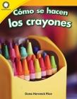 Cómo Se Hacen Los Crayones (Making Crayons) (Smithsonian Readers) Cover Image