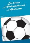 Die besten Fußballsprüche und Fußballwitze Cover Image