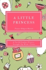 A Little Princess (Annotated): A Tar & Feather Classic: Straight Up With a Twist Cover Image