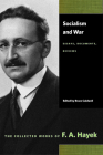 Socialism and War: Essays, Documents, Reviews (Collected Works of F.A. Hayek #10) Cover Image