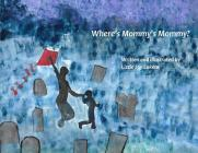 Where's Mommy's Mommy? Cover Image